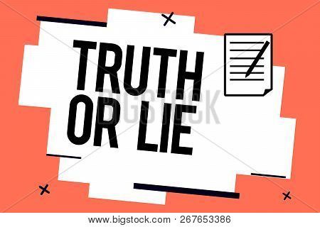 Handwriting Text Writing Truth Or Lie. Concept Meaning Decision Between Being Honest Dishonest Choic