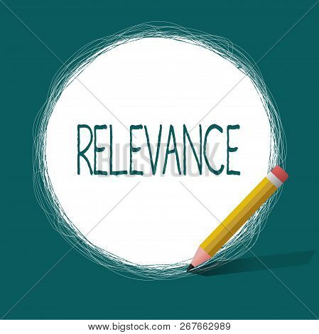 Conceptual hand writing showing Relevance. Business photo text Being closely connected Appropriate Important information poster