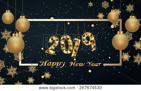 Happy New Year And Merry Christmas 2019. Decorative Element From A Golden Ball Design.vector Illustr