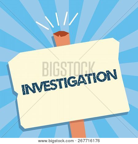 Writing Note Showing Investigation. Business Photo Showcasing Formal Inquiry Or Systematic Study Pro