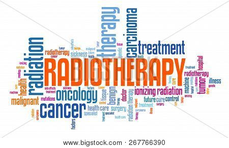 Radiation therapy cancer treatment - ionizing radiation oncology concept word cloud. poster