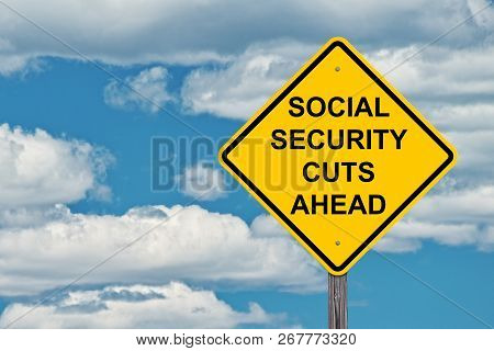 Social Security Cuts Ahead Warning Sign With Blue Sky Background