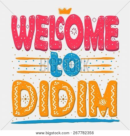 Welcome To Didim. Is A Small Town, Popular Seaside Holiday Resort, And District Of Aydın Province On