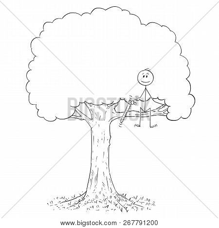 Cartoon Stick Drawing Conceptual Illustration Of Man With Saw On Tree Cutting Down The Branch He Is