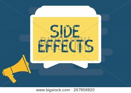 Handwriting Text Writing Side Effects. Concept Meaning An Unintended Negative Reaction To A Medicine