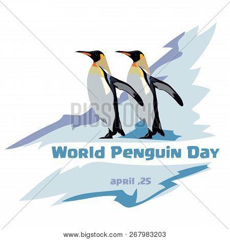 World Penguin Day. Two Royal Penguins On A Blue Background. Iceberg Background.