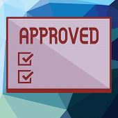 Writing note showing Approved. Business photo showcasing Approval Permission to do something Confirmation document poster