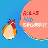 Writing note showing Roles And Responsibilities. Business photo showcasing Specific Task Obligations expected to perform poster