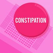 Word writing text Constipation. Business concept for Bowel movements that are erratic Trouble in clearing the bowels poster