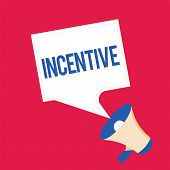 Writing note showing Incentive. Business photo showcasing thing that motivates or encourages someone to do something poster