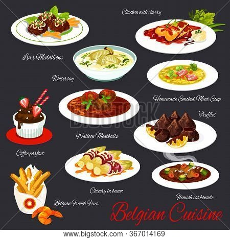 Belgian Cuisine Meat And Dessert Vector Dishes. Chicken With Cherry, Soup With Smoked Meat And Fish,