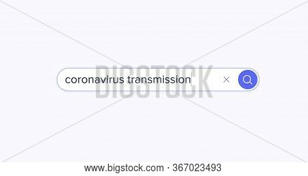 Search Engine. Search In The Browser Bar. Text In The Browser Bar. Coronavirus Transmission. Isolate
