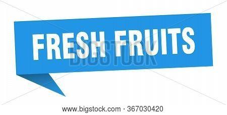 Fresh Fruits Speech Bubble. Fresh Fruits Ribbon Sign. Fresh Fruits Banner
