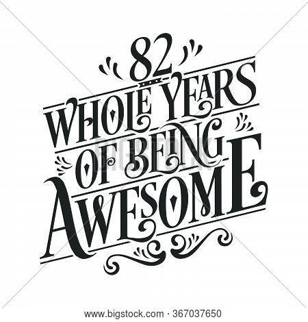 82 Years Birthday And 82 Years Anniversary Celebration Typo