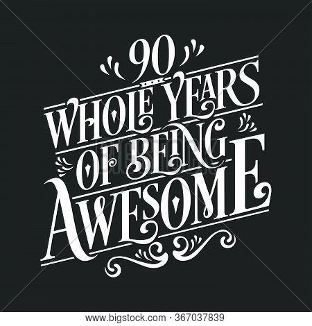 90 Years Birthday And 90 Years Anniversary Celebration Typo