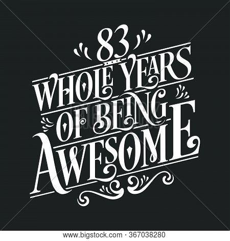 83 Years Birthday And 83 Years Anniversary Celebration Typo