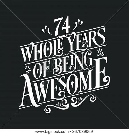 74 Years Birthday And 74 Years Anniversary Celebration Typo