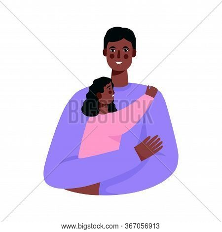 Happy Smiling Father And Daughter. Father Hug Daughter With Love And Holding Her In Arms. Happy Fath
