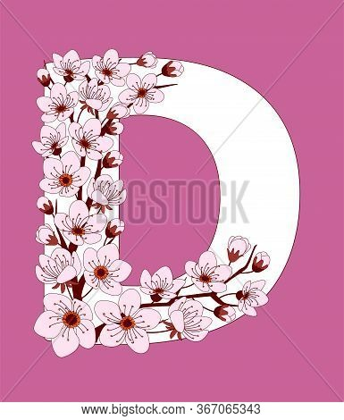 Capital Letter D Patterned With Hand Drawn Doodle Flowers Of Cherry Blossom. Colorful Vector Illustr