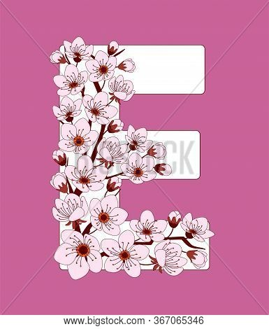 Capital Letter E Patterned With Hand Drawn Doodle Flowers Of Cherry Blossom. Colorful Vector Illustr