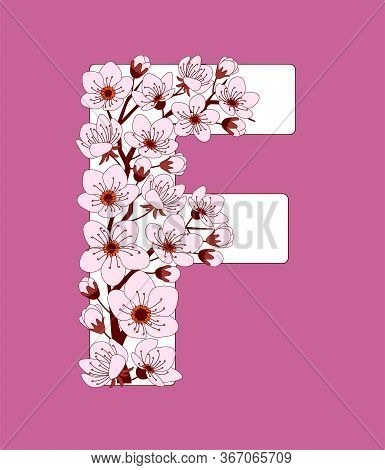 Capital Letter F Patterned With Hand Drawn Doodle Flowers Of Cherry Blossom. Colorful Vector Illustr
