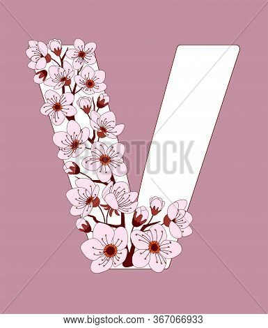 Capital Letter V Patterned With Hand Drawn Doodle Flowers Of Cherry Blossom. Colorful Vector Illustr