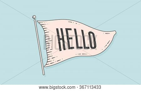 Hello. Engraved Flag. Old Vintage Trendy Flag With Text Hello. Vintage Style Banner With Ribbon Flag
