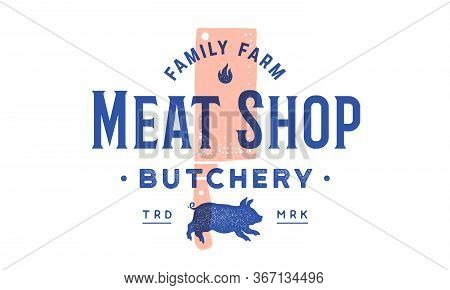 Label Of Meat Shop. Label Logo With Grill Butcher Chef Knife Cleaver, Text Meat Shop, Butchery, Farm