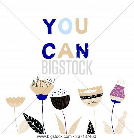 You Can Motivational Phrase In A Flat Childish Style. Quote For Motivation. Cartoon Vector Illustrat