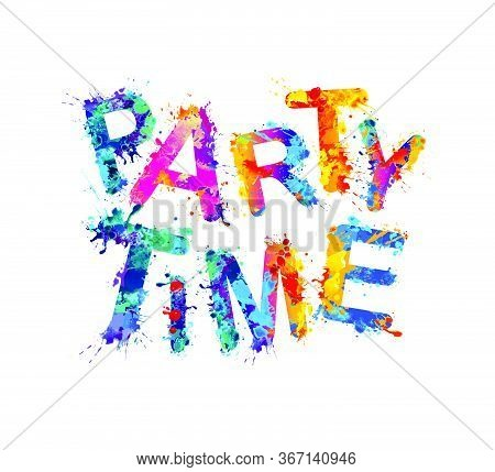 Party Time. Words Of Colorful Splash Paint Vector Letters