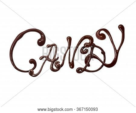 Inscription Candy Made Of Chocolate Elegant Font With Swirls, Isolated On White Background. 3d Illus