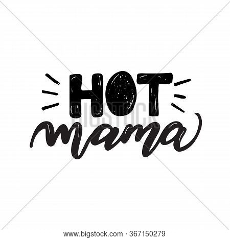 Modern Hand Drawn Lettering Hot Mama On White