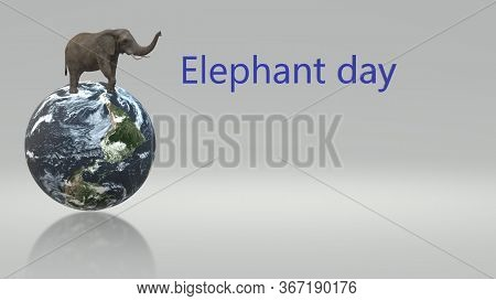Elephant Day. World Elephant Day At Zoos. World Elephant Day. 3d Image Of An Elephant. Banner For Or