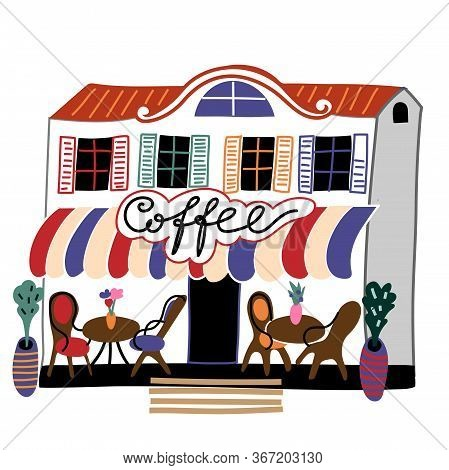 Coffee House Flat Vector Illustration. Hand Drawn Cafeteria Exterior. Cafe Isolated On White Backgro