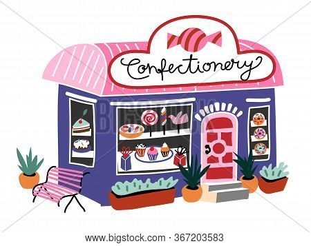 Confectionary Building Candy Shop. Storefront With Cakes, Lollypops, Pies On Plates. Different Sweet