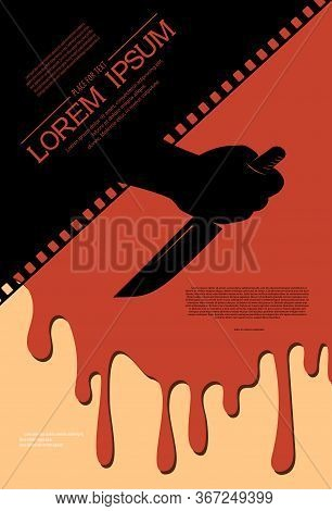 Template For Festival Horror Movie. Horror Movie Design With A Puddle Of Blood And Hand Holding A Kn