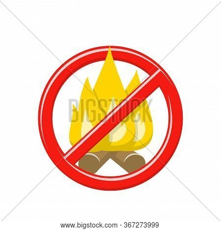 No Fire Sign. Forbidden Open Flame Symbol, Prevent Forest Ignition. Vector Cartoon Icon With Burning