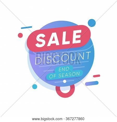 Sale Discount Label. End Of Season Shopping Promotion And Sale Advertising Vector Illustration In Fl