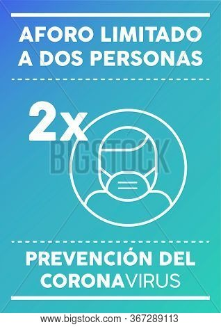 Limited Capacity Two People Poster. Written In Spanish. Coronavirus Prevention.
