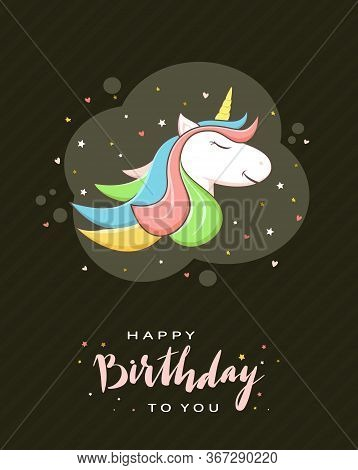 Head Of Unicorn With Rainbow Mane, Hearts And Stars On Black Background. Lettering Happy Birthday To