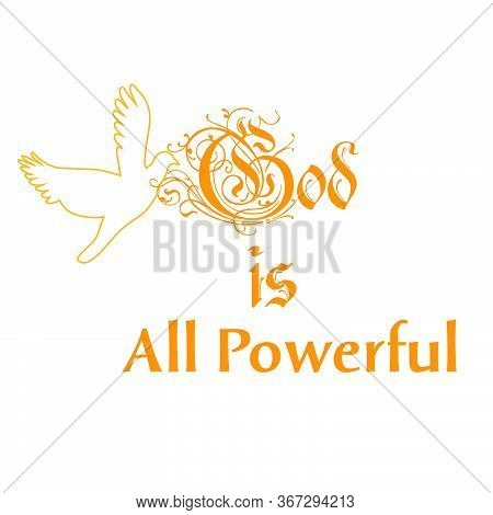 God Is All Powerful, Pentecost Sunday Quote Design, Typography For Print Or Use As Poster, Card, Fly