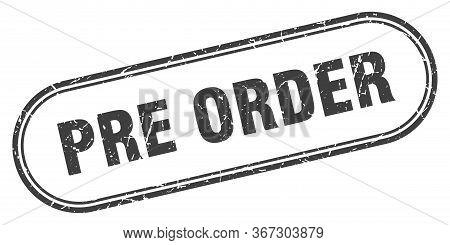 Pre Order Stamp. Pre Order Square Grunge Sign. Pre Order