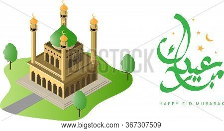 Happy Eid Al Fitr Mubarak Greeting Card With Isometric Mosque And Arabic Islamic Calligraphy Of Text
