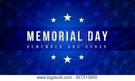 Memorial Day - Remember And Honor Poster. American National Holiday. Festive Banner With American St