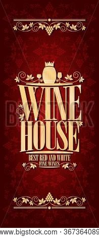 Red Vintage Wine House Long Menu. Best Red And White Fine Wines. Vector Illustration