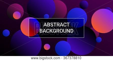 Trendy Gradients Of Balls Shapes, Great Design For Any Purposes.  Trendy Minimal Design. Vector Illu