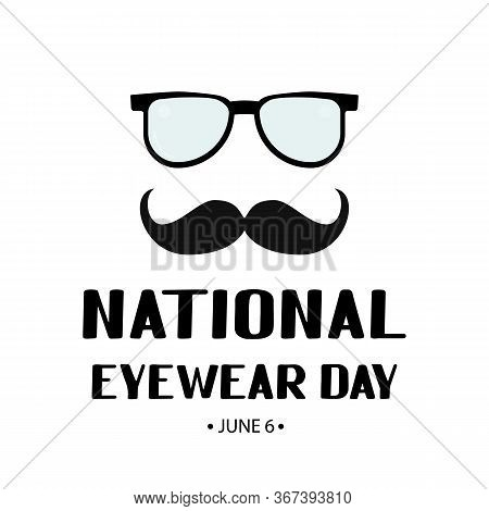 National Eyewear Day In Usa Annual Holiday. Funny Typography Poster. Vector Template For Banner, Fly