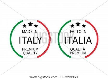 Made In Italy Premium Quality And Fatto In Italia Round Labels In English And Italian Isolated On Wh