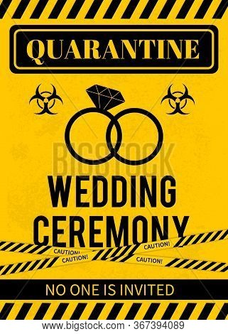 Quarantine Wedding Sign With Biohazard Symbol And Caution Tape. Social Distancing Wedding Concept. C
