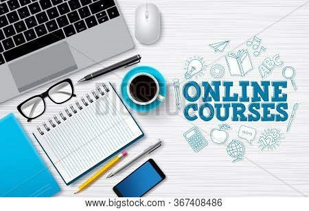 Online Courses E-learning Vector Background. Online Courses Text In White Desk With Laptop Computer